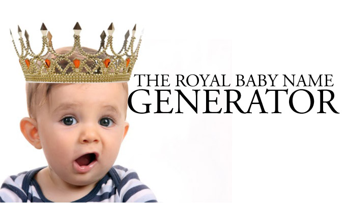 The Royal Baby Name Generator by Confused com | My Baba
