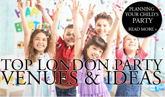 Top London Party Venues & Ideas for Children
