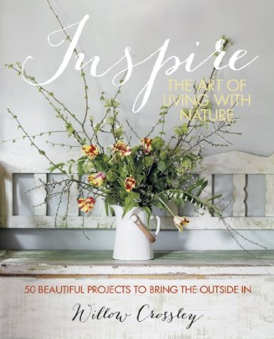 Willow Crossley Inspire - The Art of Living with Nature
