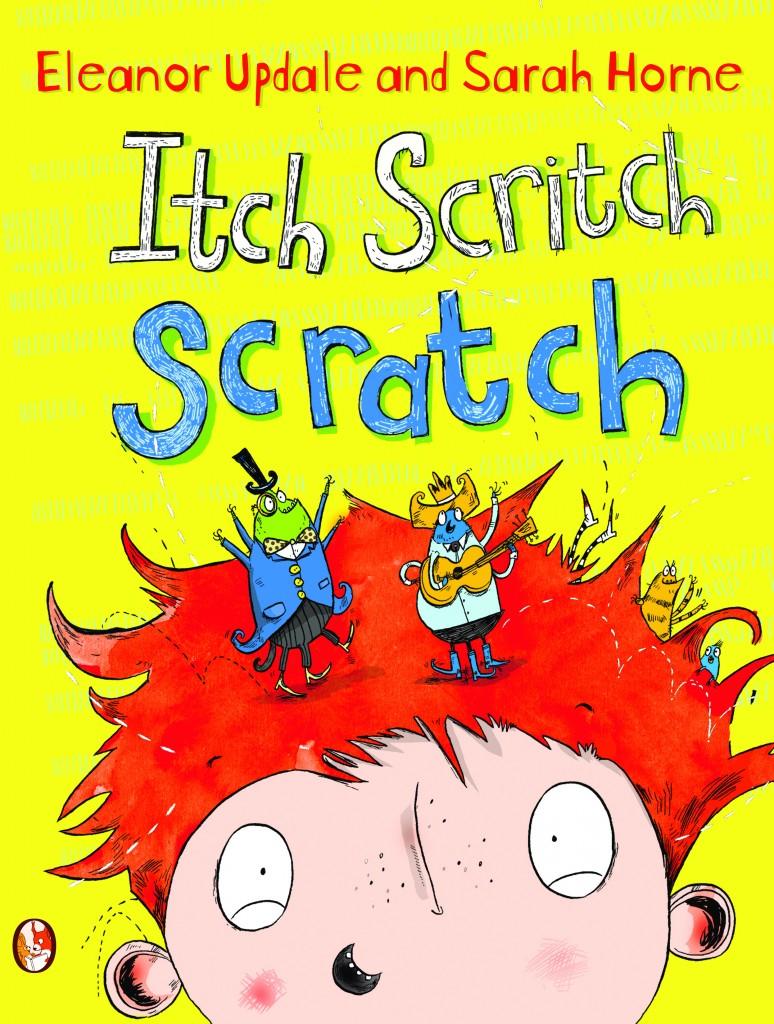 Itch Scritch Scratch Eleanor Updale and Sarah Horne