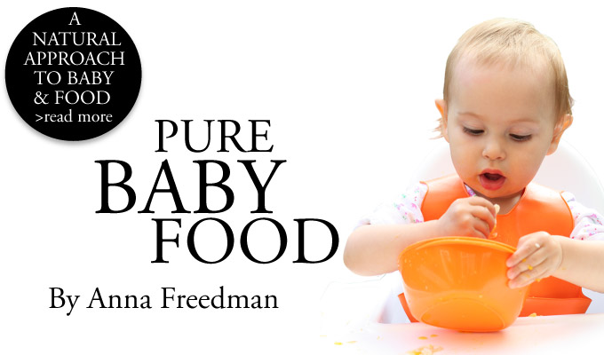 Pure Baby Food by Anna Freedman