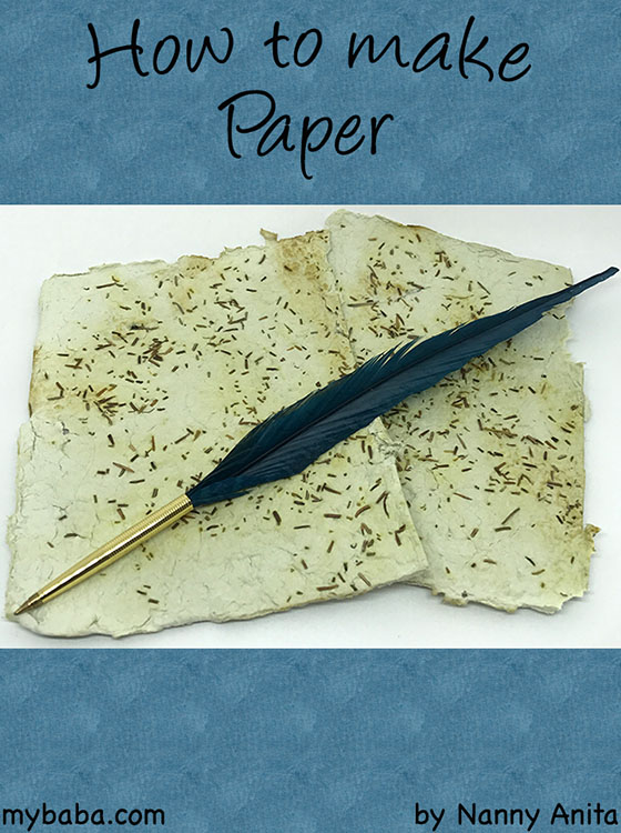 how to make paper.  It is a very simple and fun activity for children and teens.  You don't need any fancy equipment to make it.